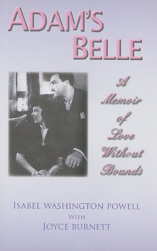 Adam's Belle: A Memoir of Love Without: Isabel Washington Powell;