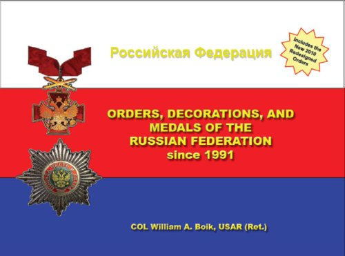 Orders, Decorations, and Medals of the Russian Federation Since 1991: Boik, William A.