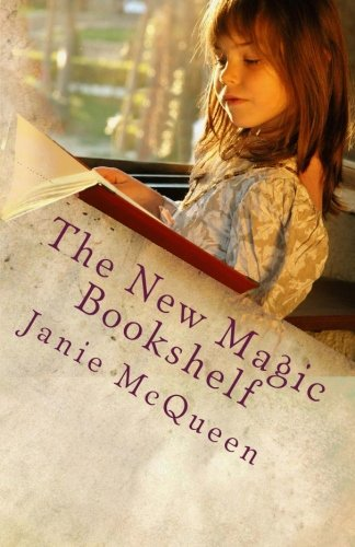 9780981611433: The New Magic Bookshelf: Finding Great Books Your Child Will Treasure Forever