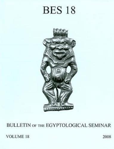 9780981612010: Bulletin of the Egyptological Seminar, Volume 18 (Bulletin of the Egyptological Seminar of New York)
