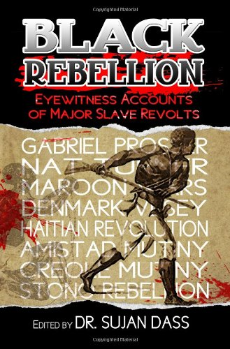 Black Rebellion Eyewitness Accounts of Major Slave Revolts: William Wells Brown