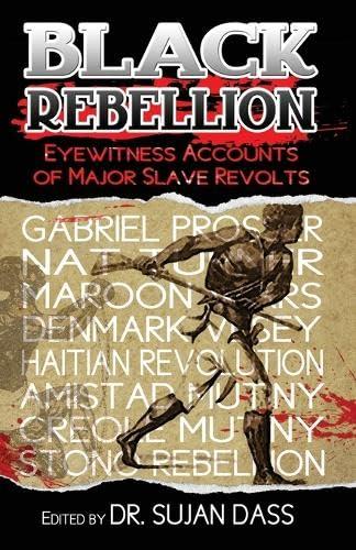 9780981617046: Black Rebellion: Eyewitness Accounts of Major Slave Revolts
