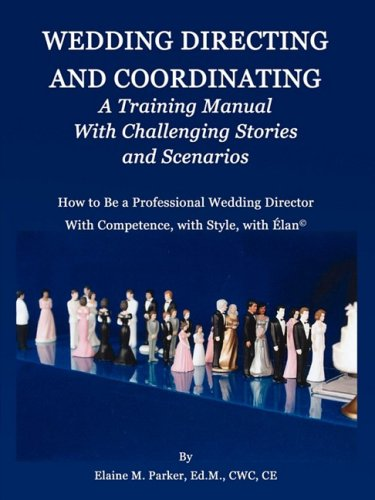 9780981617213: Wedding Directing and Coordinating: A Training Manual with Challenging Stories and Scenarios