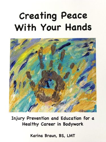 9780981619903: Creating Peace with Your Hands: Prevention and Self-Care for the Manual Therapist