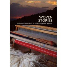 9780981620220: Woven Stories: Weaving Traditions of Northern New Mexico