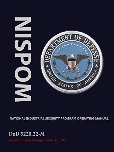 National Industrial Security Program Operating Manual (NISPOM): Jeffrey W. Bennett