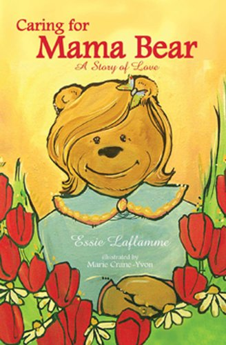 9780981621913: Caring for Mama Bear: A Story of Love