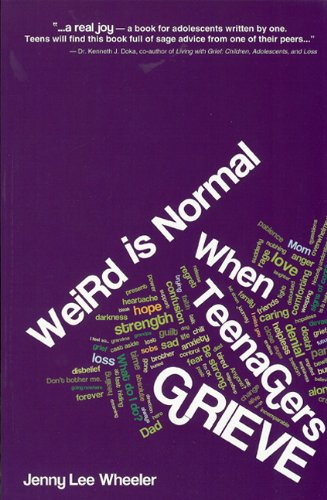 Weird Is Normal When Teenagers Grieve: Jenny Lee Wheeler