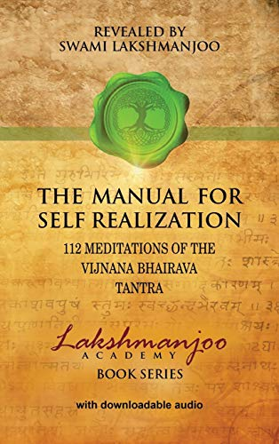 9780981622828: The Manual for Self Realization: 112 Meditations of the Vijnana Bhairava Tantra (Lakshmanjoo Academy Book Series)