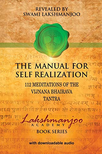 9780981622842: The Manual for Self Realization: 112 Meditations of the Vijnana Bhairava (Lakshmanjoo Academy Book Series)