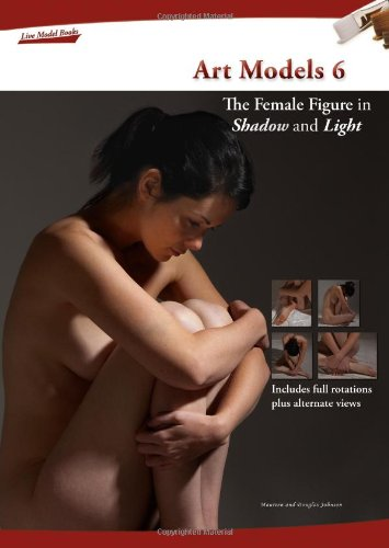 Art Models 6: The Female Figure in Shadow and Light [With CDROM] (Hardcover): Maureen Johnson