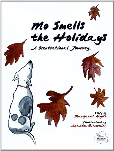 9780981625539: Mo Smells the Holidays: A Scentsational Journey (Mo's Nose)