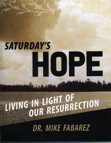 Saturday's Hope: Living in Light of Our Resurrection (098162930X) by Michael Fabarez