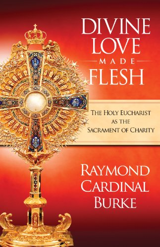 9780981631424: Divine Love Made Flesh: The Holy Eucharist as the Sacrament of Charity