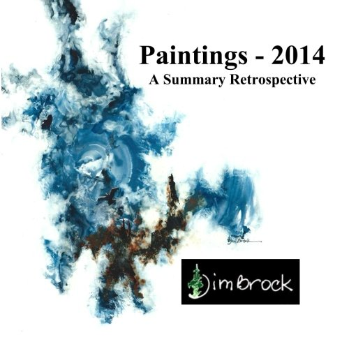 9780981631837: Paintings - 2014: A Summary Retrospective