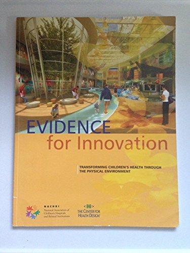 9780981635101: Evidence for Innovation: Transforming Children's Health Through the Built Environment