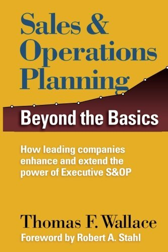 9780981636153: Sales & Operations Planning: Beyond the Basics