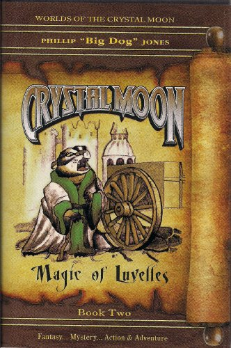 Crystal Moon Magic of Luvelles Book 2 Worlds of the Crystal Moon: Jones, Phillip E.
