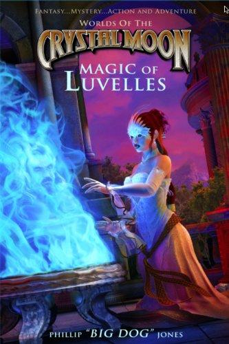 "Magic of Luvelles: **Signed**: Phillip ""BIG DOG"""