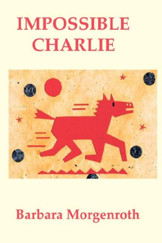 9780981644004: Impossible Charlie