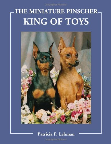 9780981644400: The Miniature Pinscher: King of Toys