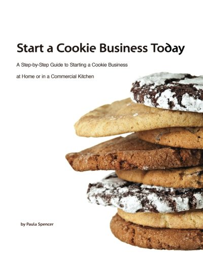 Start a Cookie Business Today: Paula T Spencer