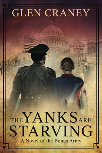9780981648446: The Yanks Are Starving: A Novel of the Bonus Army