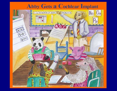 9780981648606: Abby Gets a Cochlear Implant
