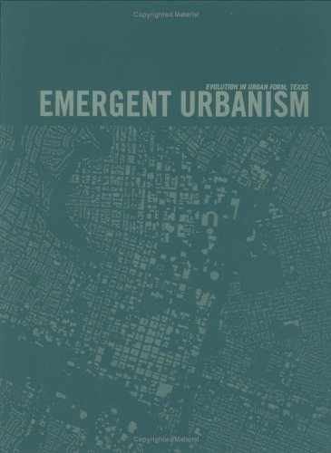 9780981648705: Emergent Urbanism: Evolution in Urban Form, Texas