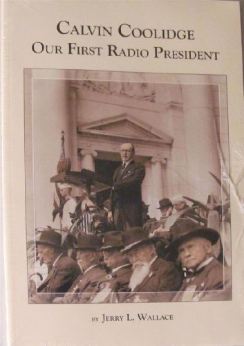 9780981649009: Calvin Coolidge: Our First Radio President