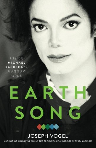 9780981650692: Earth Song: Inside Michael Jackson's Magnum Opus
