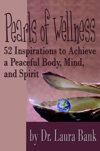 9780981650708: Pearls of Wellness 52 Inspirations to Achieve a Peaceful Body, Mind, and Spirit