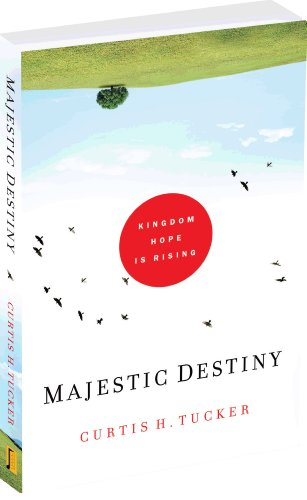 Majestic Destiny: Curtis H. Tucker