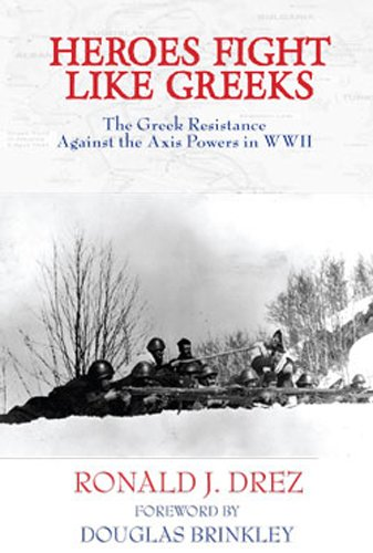 Heroes Fight Like Greeks: The Greek Resistance Against the Axis Powers in WWII