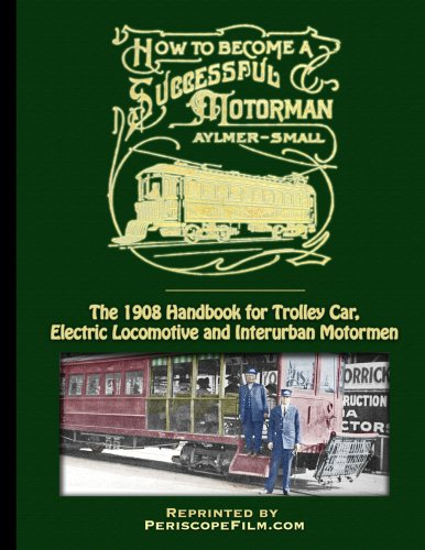 9780981652641: How to Become a Successful Motorman The 1908 Guide for Electric Railway Men