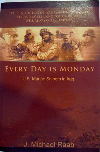 9780981656007: Every Day Is Monday : U.S. Marine Snipers in Iraq