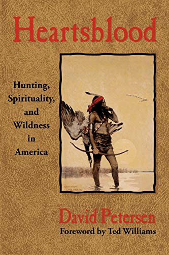 9780981658445: Heartsblood: Hunting, Spirituality, and Wildness in America