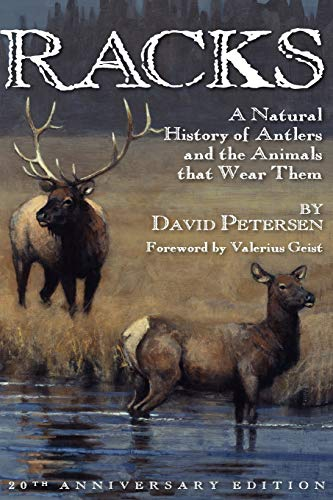 9780981658452: Racks: A Natural History of Antlers and the Animals That Wear Them, 20th Anniversary Edition