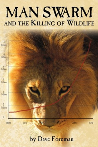 9780981658476: Man Swarm and the Killing of Wildlife (For the Wild Things)