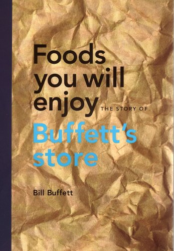9780981658902: Foods You Will Enjoy - The Story of Buffett's Store
