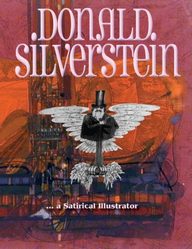 9780981659862: Donald Silverstein: ... a satirical illustrator