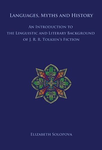 Languages, Myths and History: An Introduction to the Linguistic and Literary Background of J. R. R....