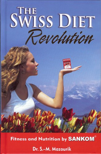 9780981661308: The Swiss Diet Revolution: Fitness and Nutrition by Sankom