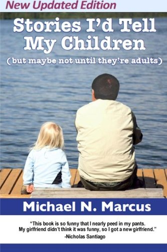 9780981661759: Stories I'd Tell My Children (But Maybe Not Until They're Adults)