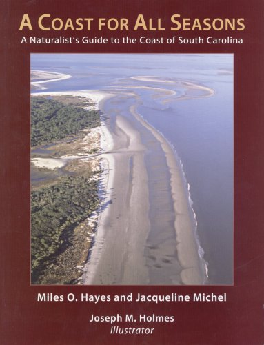 9780981661803: A Coast for All Seasons: A Naturalist's Guide to the Coast of South Carolina