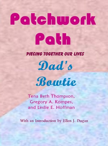 9780981664323: Patchwork Path: Dad's Bow Tie