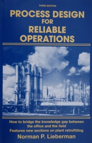 Process Design for Reliable Operations: Norman P. Lieberman
