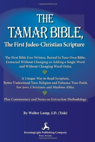 9780981668185: THE TAMAR BIBLE, The First Judeo-Christian Scripture