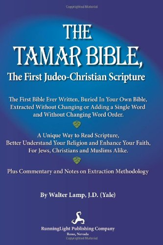 9780981668192: The Tamar Bible: The First Judeo-Christian Scripture