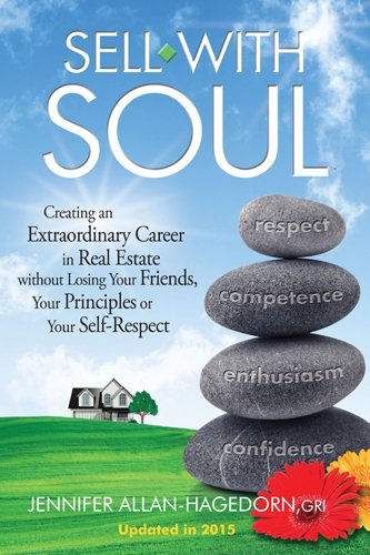9780981672700: Sell with Soul: Creating an Extraordinary Career in Real Estate without Losing Your Friends, Your Principles or Your Self-Respect